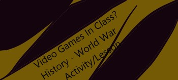 World War GAME Week Rubric - Actual Games In Class
