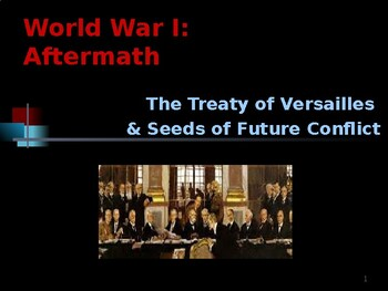 World War I - Aftermath - Seeds of Future Conflict & the Treaty of Versailles
