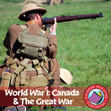 World War I: Canada & The Great War Gr. 7-9