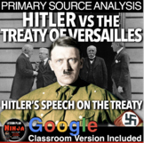 World War I Hitler vs Treaty of Versailles Primary Source Analysis (WWI or WWII)