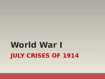 World War I - July Crises of 1914