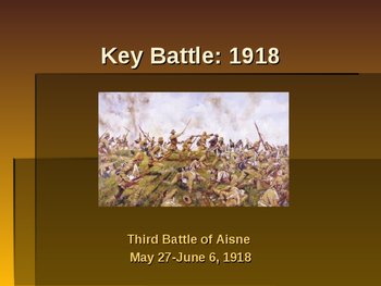World War I - Key Battles of 1918 - Third Battle of the Aisne