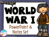 World War I PowerPoint and Notes Set (WWI, WW1)