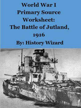 World War I Primary Source Worksheet: Battle of Jutland