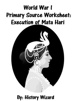 World War I Primary Source Worksheet: Execution of Mata Hari