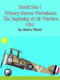 World War I Primary Source Worksheet: The Beginning of Air Warfare 1914