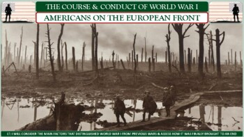 World War I: The Course & Conduct of W.W.I Activity for U.S. History Classes