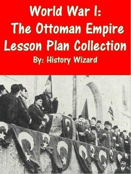 World War I: The Ottoman Empire Lesson Plan Collection