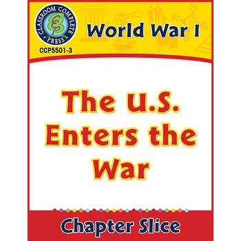 World War 1: The U.S. Enters the War Gr. 5-8