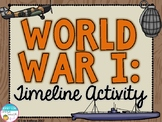 World War I Timeline Activity (World War 1, WWI, WW1)