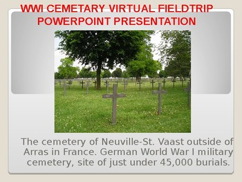 World War I (WW1) Cemetary Virtual Field Trip PowerPoint Presentation