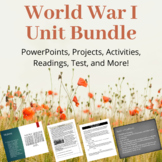 World War I (WWI) Unit Bundle: PowerPoints, Tests, Projects, Quick Reads & More!