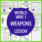 World War I Weapons–World War I Activities, Lesson, & WWI Writing Assignment
