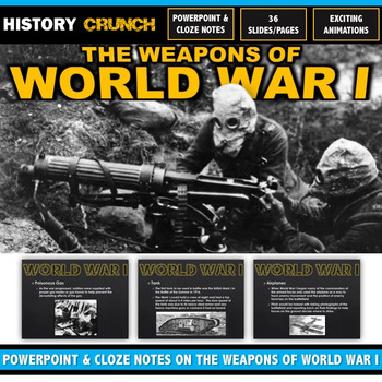 World War I Weapons - PowerPoint with Cloze Notes (Tank, Plane, Gas, etc)