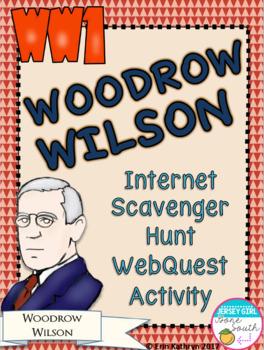 World War I Woodrow Wilson Internet Scavenger Hunt WebQuest Activity