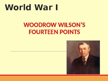 World War I - Woodrow Wilson's Fourteen Points for Peace