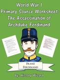 World War I Primary Source Worksheet: The Assassination of Archduke Ferdinand