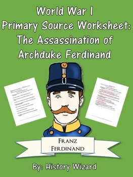 World War I Primary Source Worksheet: The Assassination of