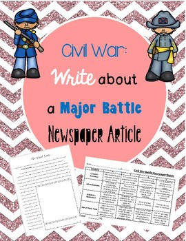 Civil War: Write about a Major Battle Newspaper Article