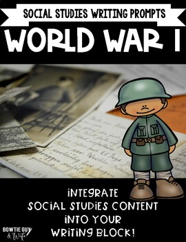 World War I Writing Prompts- Central & Allied Powers, Lusitania, Trench Warfare