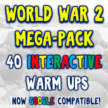 World War II 40 Bellringers Warm Ups - DBQ Mega Pack