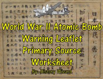 World War II Atomic Bomb Warning Leaflet Primary Source Worksheet