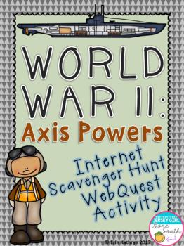 World War II Axis Powers Internet Scavenger Hunt WebQuest