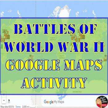 World War II BATTLES - Google Maps Activity (Common-Core)