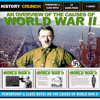 World War II Causes - PowerPoint with Cloze Notes (4 Causes!)