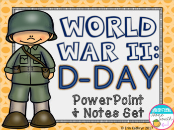 World War II: D-Day PowerPoint and Notes Set (WWII, WW2)