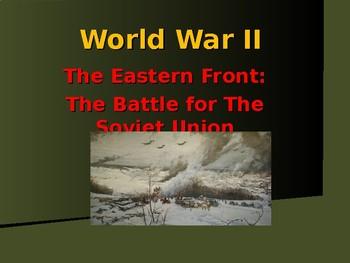 World War II - European Theater - Eastern Front - Battle of the Soviet Union