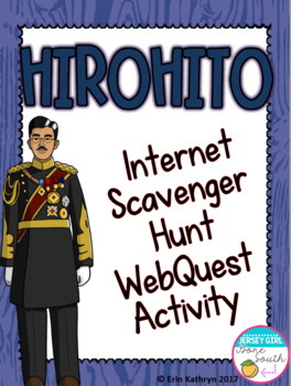 World War II Emperor Hirohito Internet Scavenger Hunt WebQuest Activity
