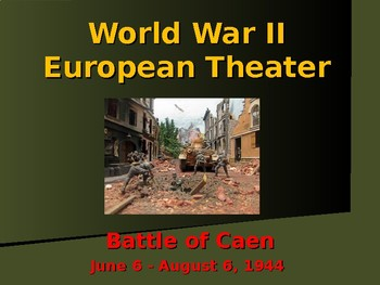 World War II - European Theater - Battle of Caen