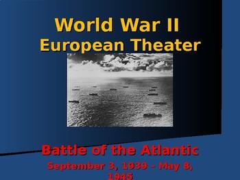 World War II - European Theater - Battle of The Atlantic