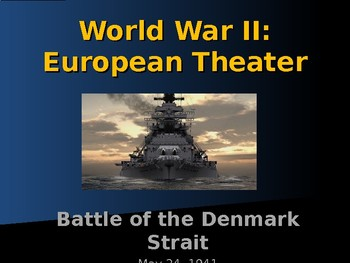World War II - European Theater - Battle of the Denmark Strait