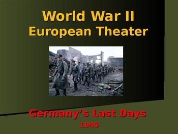 World War II - European Theater - Germany's Last Days