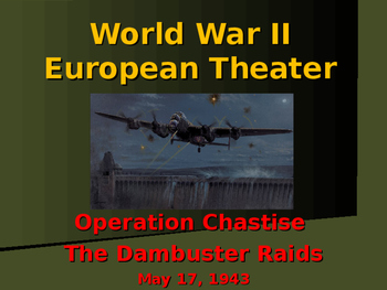 World War II - European Theater - The Dam Buster Raids
