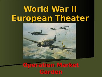 World War II - European Theater - Operation Market Garden