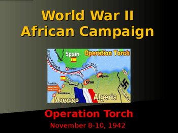 World War II - African Campaign - Operation Torch