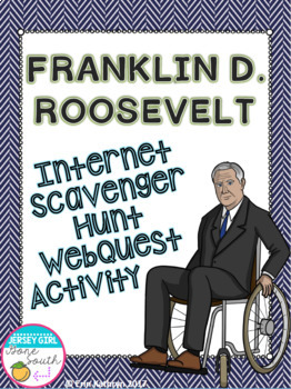 World War II Franklin D. Roosevelt Internet Scavenger Hunt WebQuest Activity