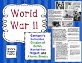 World War II: War's End, Germany Surrenders, Manhattan Project, Atomic Bombs