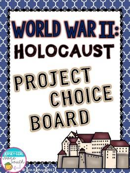 World War II: Holocaust Project Choice Board