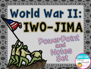 World War II: Iwo Jima PowerPoint and Notes Set (WWII, WW2)