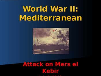 World War II - Mediterranean Sea - Attack on Mers el Kebir