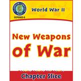 World War 2: New Weapons of War Gr. 5-8