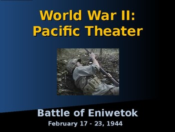 World War II – Pacific Theater - Battle of Eniwetok