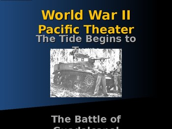 World War II - Pacific Theater - Battle of Guadalcanal