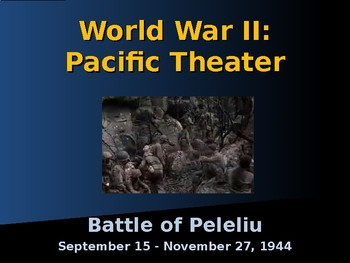 World War II - Pacific Theater - Battle of Peleliu