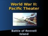 World War II – Pacific Theater - Battle of Rennell Island
