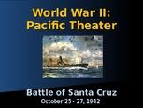 World War II – Pacific Theater - Battle of Santa Cruz